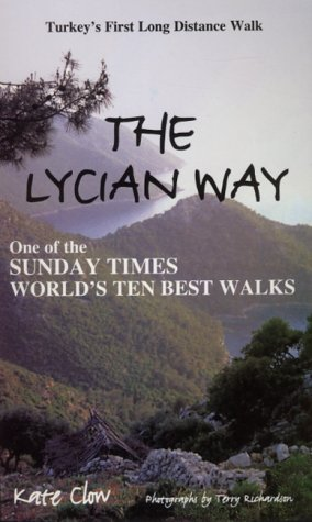 9780953921805: The Lycian Way: Turkey's First Long Distance Walk (Walking Guides to Turkey)