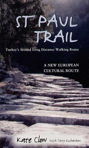 St Paul Trail: Turkey's Second Long Distance Walking Route (0953921816) by Kate Clow; Terry Richardson