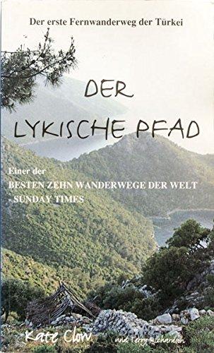 Der Lykische Pfad: Der Erste Fernwanderweg Der Turkei: Pt. 1 (0953921832) by Kate Clow; Terry Richardson