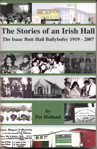 9780953926558: The Stories of an Irish Hall: The Isaac Butt Hall, Ballybofey