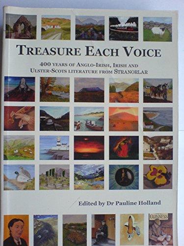 9780953926565: Treasure Each Voice: 400 Years of Anglo-Irish, Irish and Ulster-Scots Literature From Stranorlar