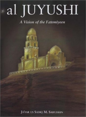 9780953927012: al Juyushi: A Vision of the Fatemiyeen