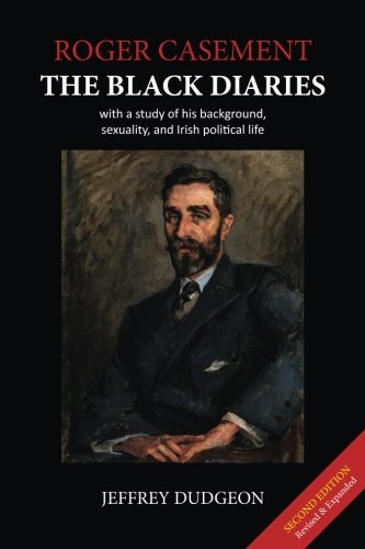 9780953928736: Roger Casement: The Black Diaries - with a study of his background, sexuality, and Irish political life