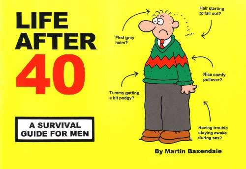 9780953930364: Life After 40: A Survival Guide for Men