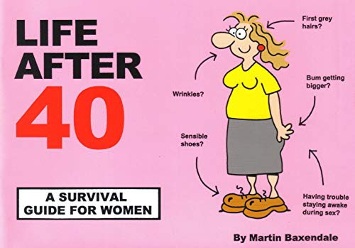 Life After 40: A Survival Guide for Women: Baxendale, Martin
