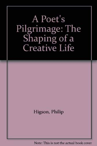 9780953931309: A Poet's Pilgrimage: The Shaping of a Creative Life