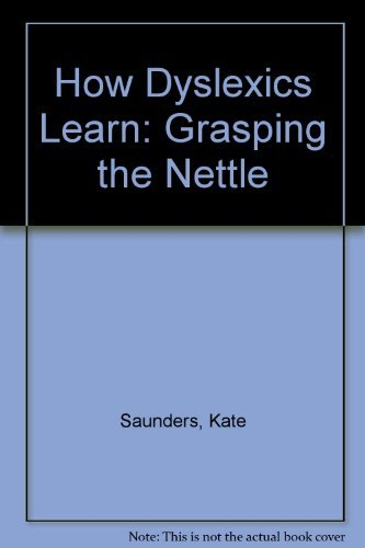 9780953931514: How Dyslexics Learn: Grasping the Nettle