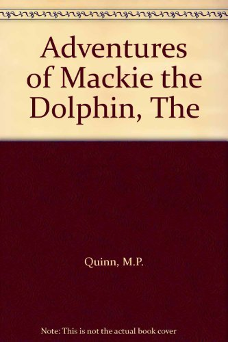 9780953933501: Adventures of Mackie the Dolphin, The