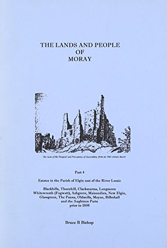 9780953936953: The Lands and People of Moray: Parish of Elgin East of the River Lossie Pt. 4