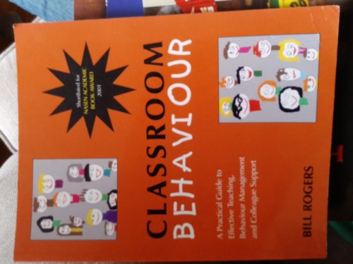 9780953937905: Classroom Behaviour: A Practical Guide to Effective Teaching, Behaviour Management and Colleague Support