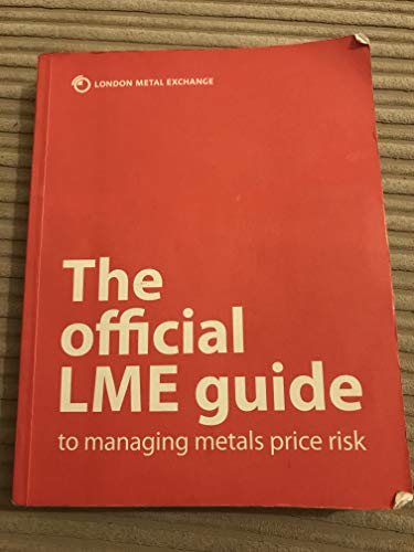 9780953939411: The Official LME Guide to Managing Metals Price Risk
