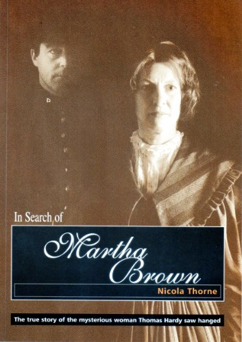 In Search of Martha Brown: The True: Nicola Thorne and