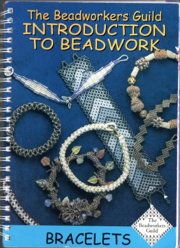 9780953941803: Beadworkers Guild Introduction to Beadwork Bracelets, The (Introduction to Beadwork S.)