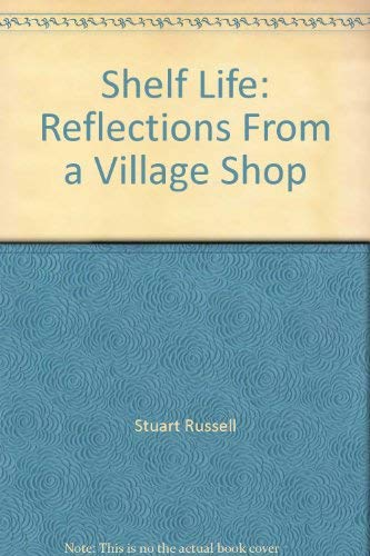 9780953942503: Shelf Life: Reflections From a Village Shop