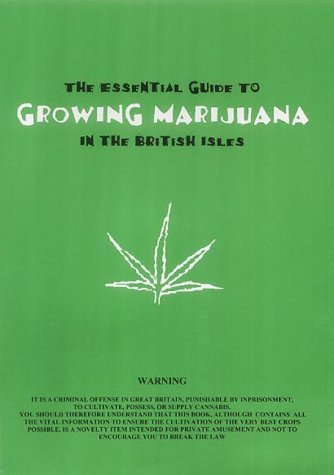 9780953943500: The Essential Guide to Growing Marijuana in the British Isles