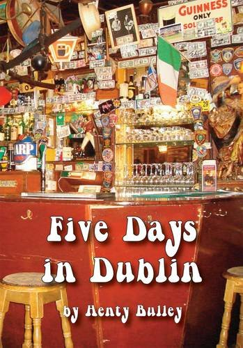 Five Days in Dublin: Henty Bulley