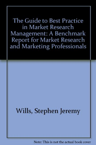 The Guide to Best Practice in Market Research Management: A Benchmark Report for Market Research ...