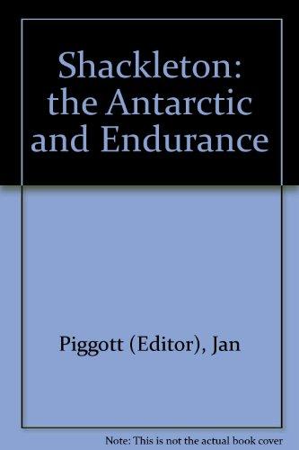 9780953949304: Shackleton: The Antarctic and Endurance