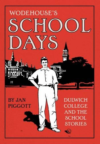 9780953949335: Wodehouse's School Days: Dulwich College and the School Stories