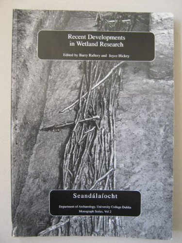 9780953952014: Recent developments in wetland research: Proceedings of a conference held by the Department of Archaeology, University College Dublin and the Wetland Research Project (WARP) 26th-29th August 1998