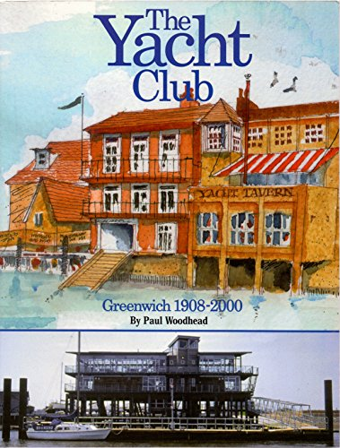The Yacht Club: Greenwich 1908-2000 (FINE COPY OF SCARCE FIRST EDITION SIGNED BY THE AUTHOR)
