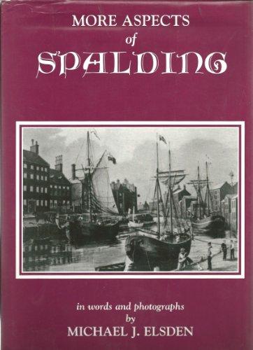 More Aspects of Spalding: Elsden, Michael J