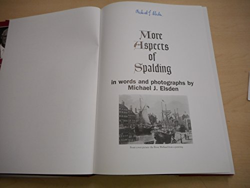 More Aspects of Spalding: In Words and Photographs