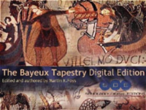 9780953961054: The Bayeux Tapestry on CD-Rom: Institutional Licence (Scholarly Digital Editions)