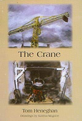 The Crane: Tom Heneghan