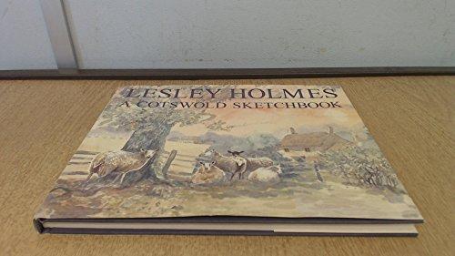 A Ctswold Sketchbook: Holmes, Lesley