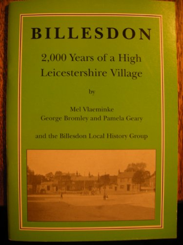 Billesdon. 2000 Years Of A High Leicestershire Village: Vlaeminke, Bromley and Geary