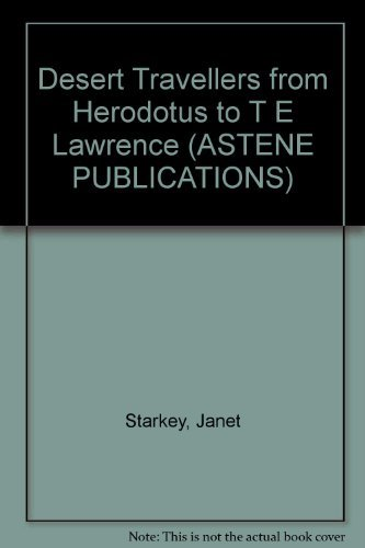 9780953970001: Desert Travellers from Herodotus to T E Lawrence (Astene Publications)