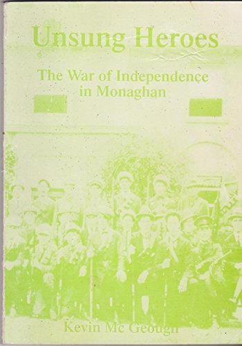 9780953976300: Unsung Heroes: The War of Independence in Monaghan