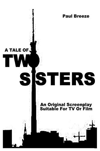 9780953978281: A Tale Of TWO SISTERS: An Original Screenplay suitable for Film or TV