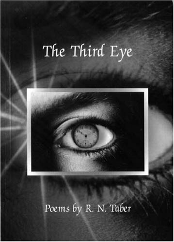 The Third Eye: Poems: R. N. Taber