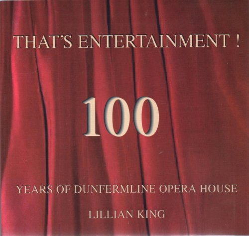 That's Entertainment?: 100 Years of Dunfermline Opera House (0953983935) by Lillian King