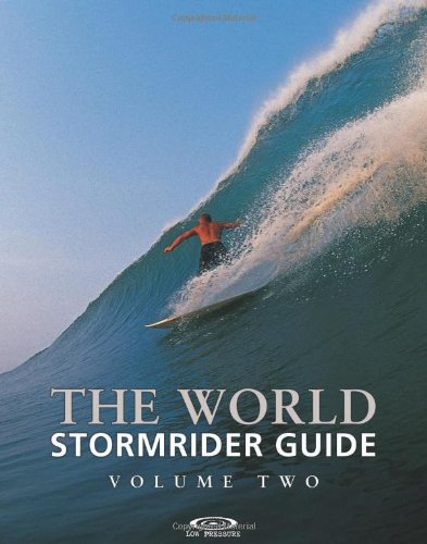 The World Stormrider Guide Volume 2 (Stormrider Guides): Anthony Colas, Bruce Sutherland