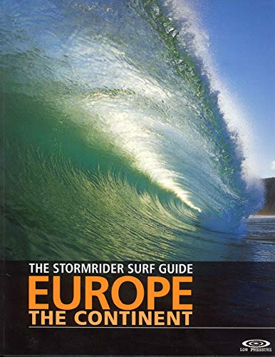 9780953984039: The Stormrider Surf Guide Europe - The Continent: North Sea Nations - France - Spain - Portugal - Italy - Morocco (Stormrider Guides)