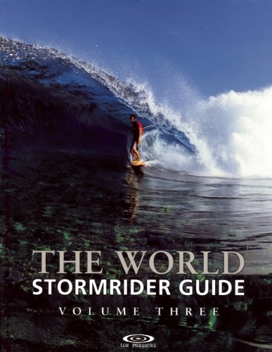 The World Stormrider Guide, Volume Three (Paperback): Bruce Sutherland
