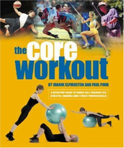 9780953985913: Core Workout: A Definitive Guide to Swiss Ball Training for Athletes, Coaches and Fitness Professionals