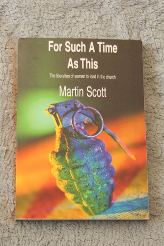 For Such a Time as This: Scott, Martin