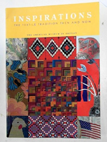9780953990511: Inspirations: the textile tradition then and now
