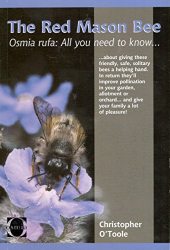 9780953990689: 'The Red Mason Bee Osmia Rufa ; All You Need to Know About Giving These Friendly, Safe Solitary Bees a Helping Hand . In Return They'll Improve Pol