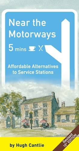 9780953992096: Near the Motorways: Affordable Alternatives to Service Stations (10th Edition)