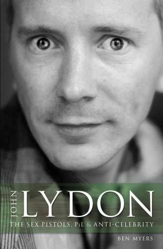 9780953994274: John Lydon: The Sex Pistols, Pil, and Anti-Celebrity