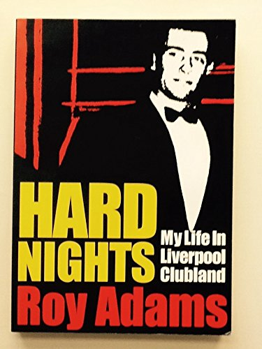 Hard Nights: My Life in Liverpool Clubland (0953994511) by Roy Adams