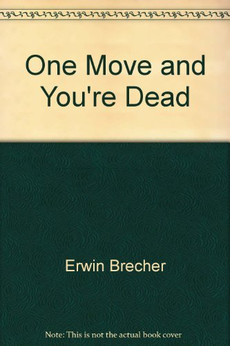 One Move and You're Dead (0953995550) by Brecher, Erwin; Barden, Leonard