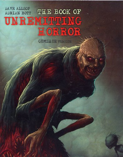 9780953998159: The Book of Unremitting Horror: GUMSHOE Edition