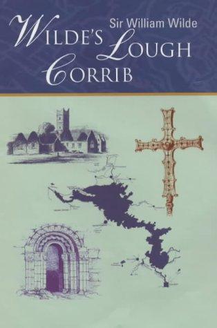 9780954003418: Wilde's Lough Corrib: Lough Corrib - Its Shores and Islands