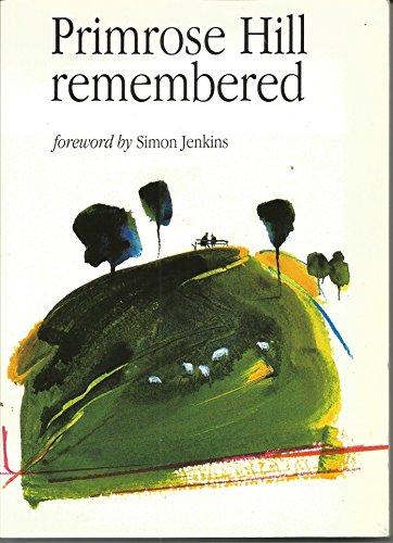 Primrose Hill Remembered: Simon Jenkins (foreword); Caroline Read (editor)